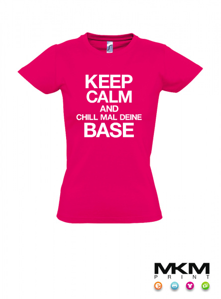 "T-Shirt ""Keep calm and chill mal deine Base"", Damen"